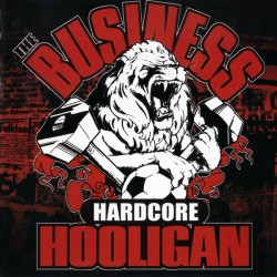 The Business: Hardcore Hooligan (LP)