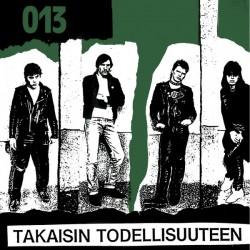 """013: Takaisin Todellisuuteen (LP+7""""EP)"""
