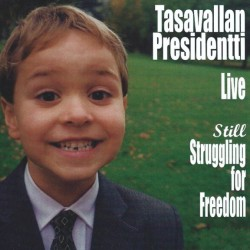 Tasavallan Presidentti: Live - Still Struggling For Freedom (2LP)
