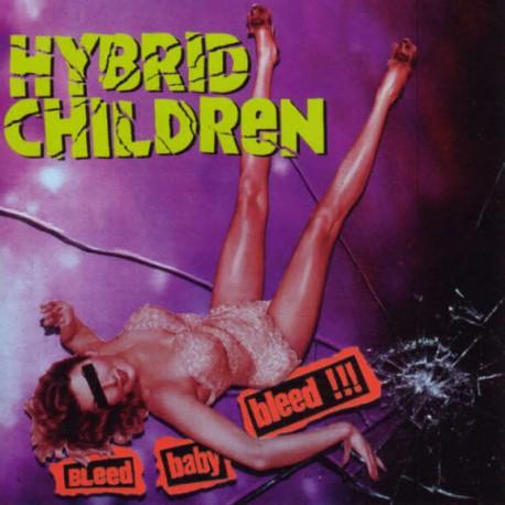 Hybrid Children: Bleed Baby Bleed!!! (LP)