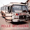 Pelle Miljoona: Laulu kiertää maailman (CD)