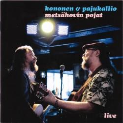 Kononen & Pajukallio: Metsähovin Pojat Live (CD)
