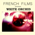 French Films : White Orchid