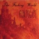 Fucking World : Gun Policy (LP)