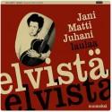 Jani Matti Juhani: Jani Matti Juhani Laulaa Elvistä Suomeksi (LP)