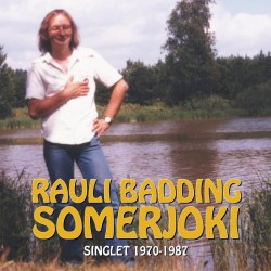 Rauli Badding Somerjoki: Singlet 1970-1987 (2CD)