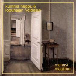 Kumma Heppu & Lopunajan Voidellut: Mennyt Maailma (LP)