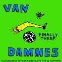 Van Dammes: Finally There (MC)