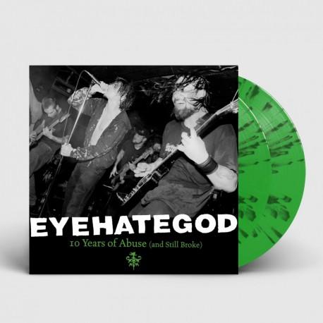 EyeHateGod: 10 Years Of Abuse (And Still Broke) green 2LP