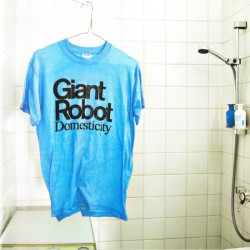 Giant Robot: Domesticity (CD)
