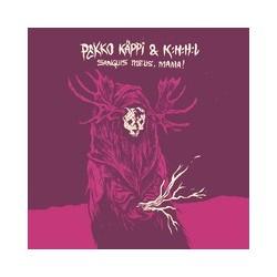Pekko Käppi & K:H:H:L : Sanguis Meus, Mama! (CD)