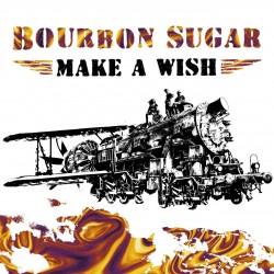 Bourbon Sugar: Make a Wish (LP)