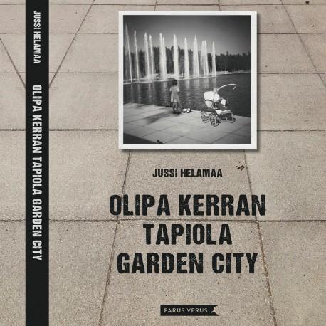 Jussi Helamaa: Olipa kerran Tapiola Garden City (kirja)