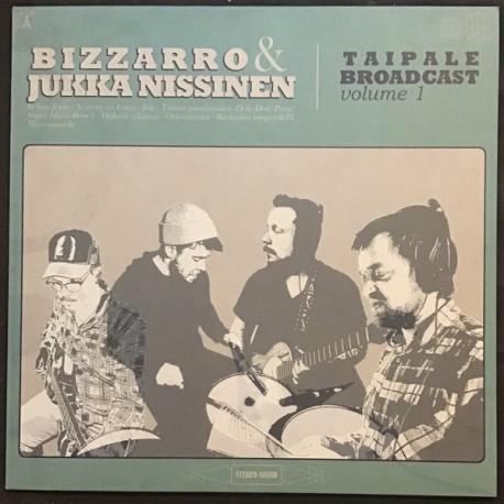 Bizzarro & Jukka Nissinen: Taipale Broadcast Volume 1 (LP)