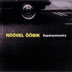 Röövel Ööbik: Supersymmetry (CD)