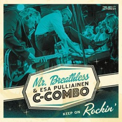 Mr. Breathless & Esa Pulliainen C-Combo: Keep on Rockin' (CD)