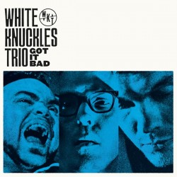 White Knuckles Trio: Got It Bad (LP)