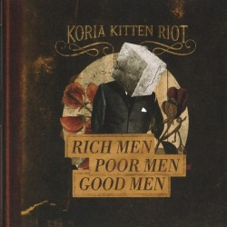 Koria Kitten Riot: Rich Men Poor Men Good Men