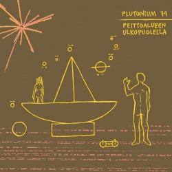 Plutonium 74: Peittoalueen ulkopuolella (CD)