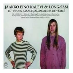 Jaakko Eino Kalevi / Long-Sam : Totuuden rakastajat / Amateurs de vérité (CD)