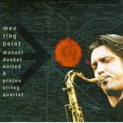 Manuel Dunkel United & Proton String Quartet: Meeting Point (CD)