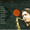 Manuel Dunkel United & Proton String Quartet: Meeting Point (CD)