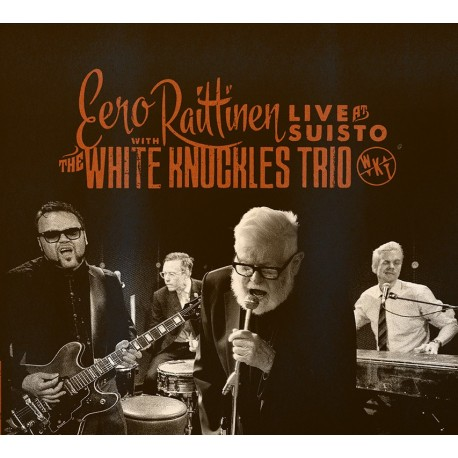 Eero Raittinen with the White Knuckles Trio : Live at Suisto (CD)