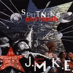 J.M.K.E.: Sputniks in Pectopah (CD)