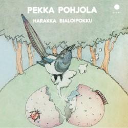 Pekka Pohjola: Harakka Bialoipokku (LP)