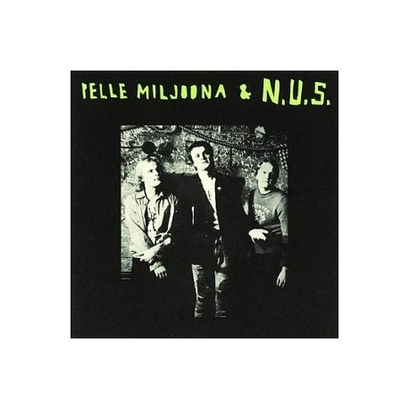 Pelle Miljoona & N.U.S.: Pelle Miljoona & N.U.S. (CD)