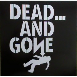 """Dead.. And Gone: Dead.. And Gone (12"""" EP)"""