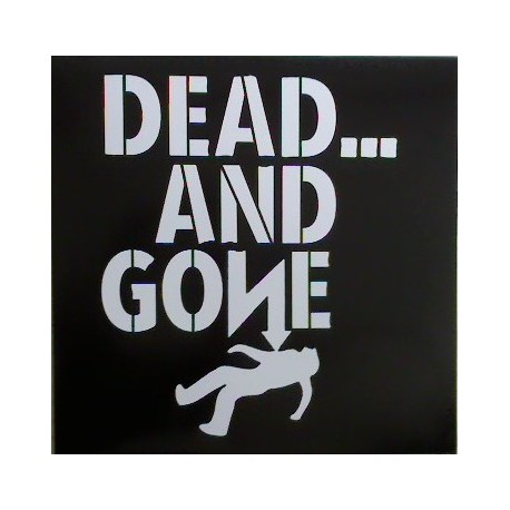 "Dead.. And Gone: Dead.. And Gone (12"" EP)"