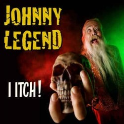 Johnny Legend: I Itch